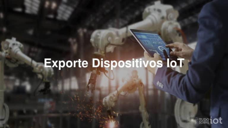 Exporte Dispositivos IoT