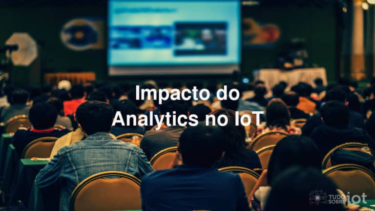 Impacto do Analytics no IoT