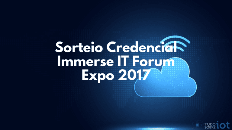 Sorteio Credencial Immerse IT Forum Expo 2017