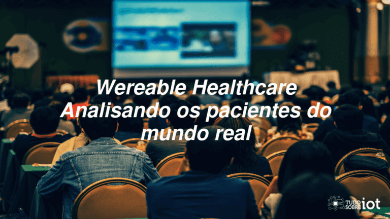 Wereable Healthcare - Analisando os pacientes do mundo real